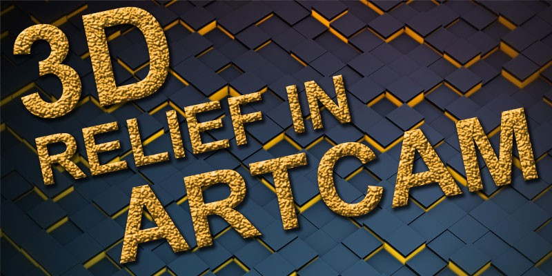 How to create 3D Relief in Artcam with Shape edit tool