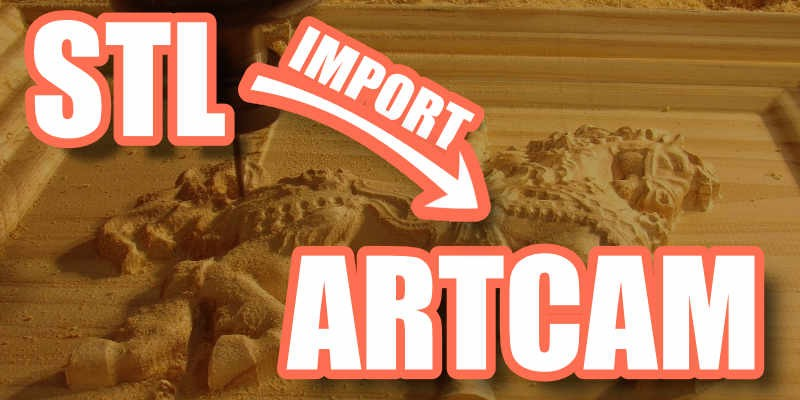 How to Import and Edit STL file in Artcam