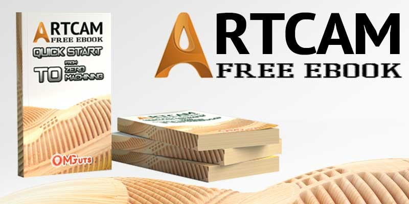 Download Free Artcam Quick Start E-book. Learn Artcam from Zero to Machining