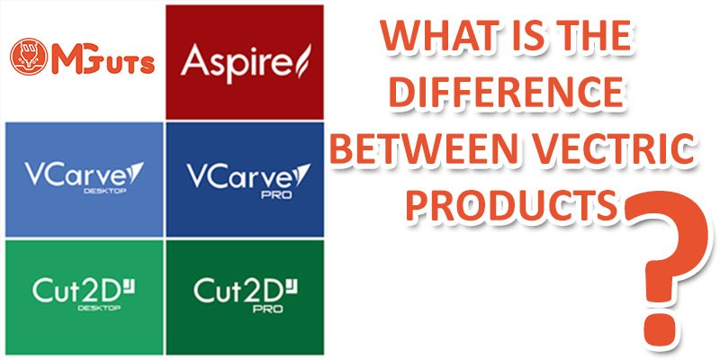 Vectric CNC software compare list. What is the difference between Vcarve and Aspire