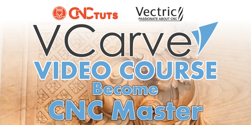 Become a CNC master with Vectric Vcarve video course for new beginners