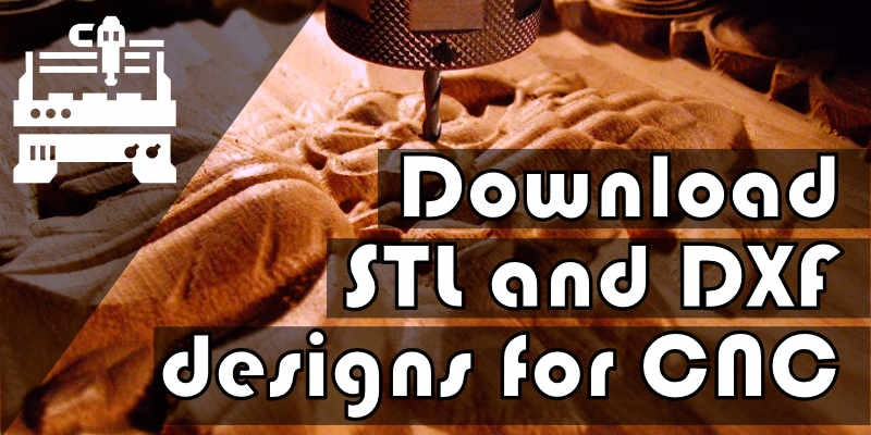 Where to download STL and DXF files for your CNC projects