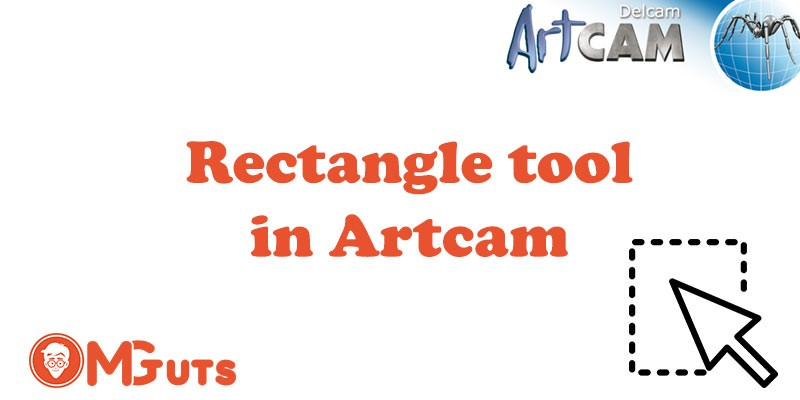 How to use Rectangle tool in Artcam