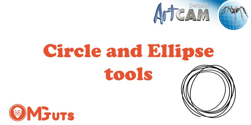 How to  use Circle and Ellipse tools in Artcam