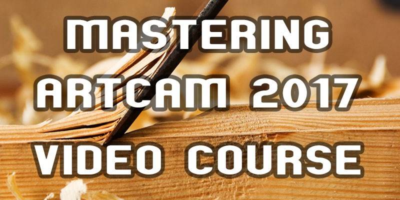 Full guideline to Artcam 2017 2D - Video course Level 1